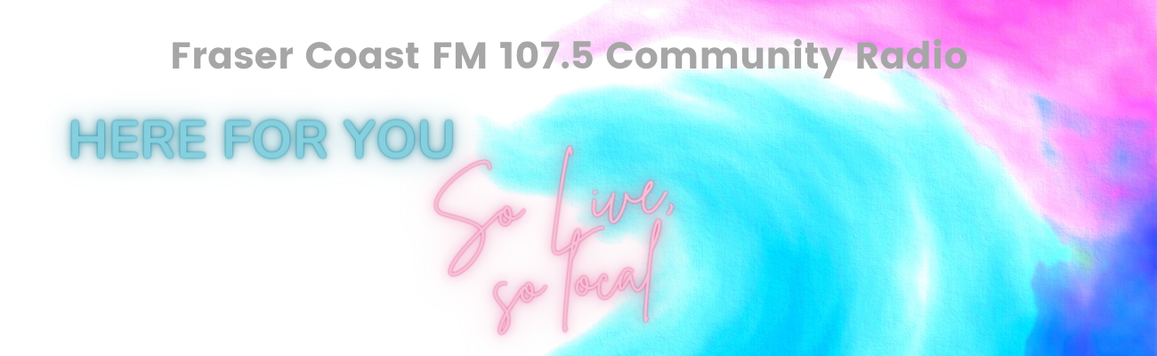 Fraser Coast FM 107.5 Community Radio is here for you. Bringing you live and local music, news and intereviews.